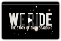 We Ride (The Story of Snowboarding)